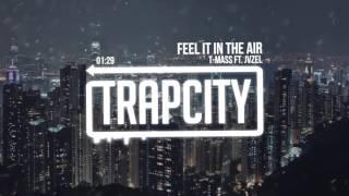 T-Mass - Feel It In The Air (ft. JVZEL)