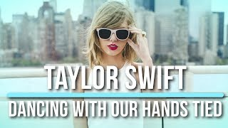 Taylor Swift - Dancing With Our Hands Tied (Reputation) Lyric/Lyrics Video