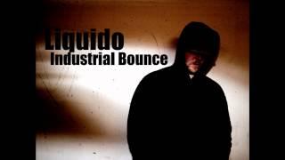 Liquido: Industrial Bounce