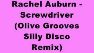Rachel Auburn - Screwdriver (Olive Grooves Silly Disco Remix)