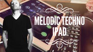 Melodic Techno using live IPad and AUM