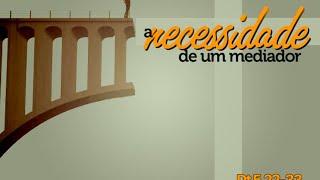 Exposição da Palavra | Dt 5:22-33 - A necessidade um mediador - Rev. Ithamar Ximenes