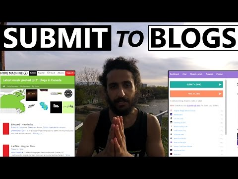 HOW TO SUBMIT YOUR SONGS TO BLOGS (HYPEM, SUBMITHUB, ETC)