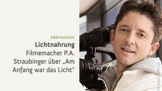 Lichtnahrung - Filmemacher P.A. Straubinger über