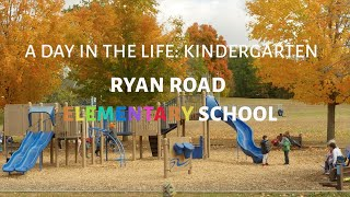 A Day in the Life, Kindergarten at Ryan Road Elementary School