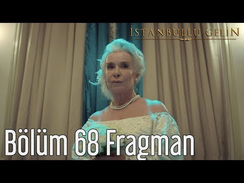 İstanbullu Gelin 68. Bölüm Fragman