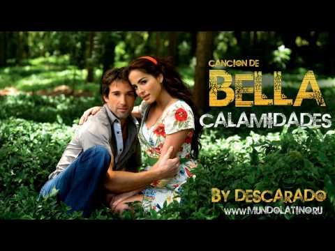 Cancion completa de Bella Calamidades
