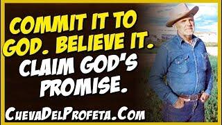 Commit it to Believe it Claim God's promise - William Marrion Branham Quotes
