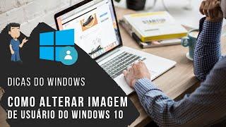 Como alterar imagem do Usuário do Windows 10