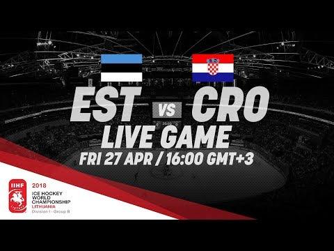 Estonia - Croatia | Live | 2018 IIHF Ice Hockey World Championship Division I Group B
