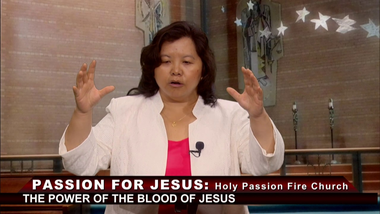 HOLY PASSION FIRE: The Power of the Blood of Jesus with Pastor Phua Xiong.