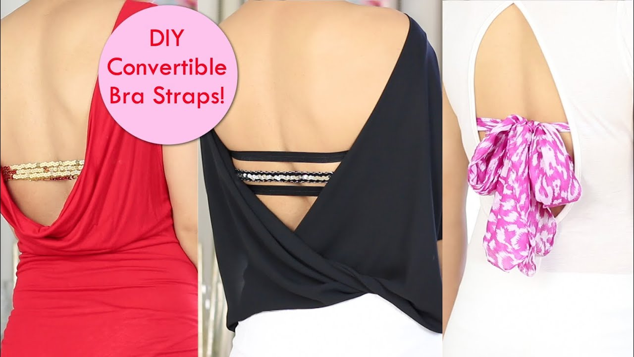 DIY Convertible Bra Straps for Backless Tops - 3 Strap, Scarf Bra ...