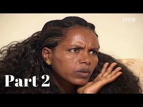 New Eritrean movie 2019 Part 2 Eritrean artists BY bereka Entertainment