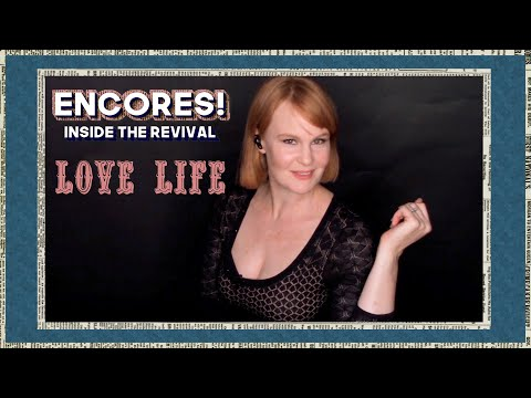 Encores! Inside the Revival | Love Life