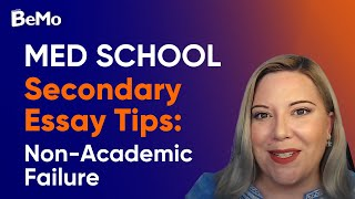 Med School Secondary Essay Tips: Non-Academic Failure | BeMo Academic Consulting