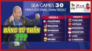 CỰC Nóng! Bốc thăm Seagame 30- Bảng tử thần
