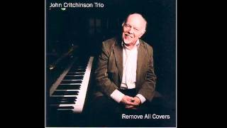 John Critchinson Trio - Get Out Of Town