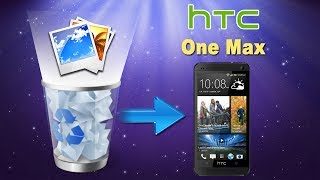 [HTC One Max Recovery]: How to Recover Deleted Photos/Pictures from HTC One Max?