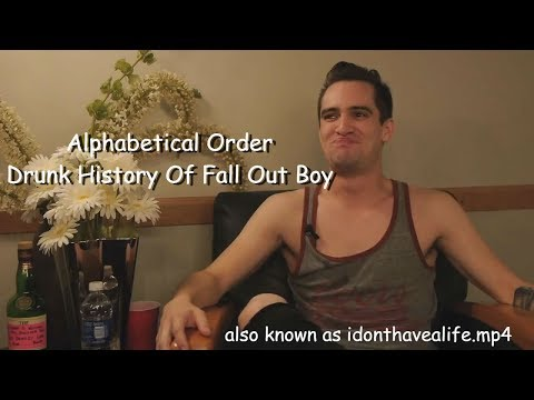 The Drunk History Of Fall Out Boy but every word is in alphabetical order