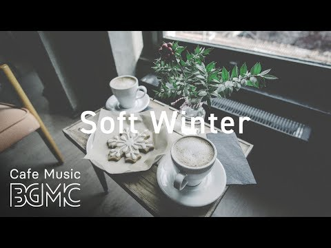 ❄️Soft Winter Jazz Music - Saxophone & Trumpet Jazz Relaxing Cafe Jazz Music