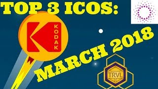 Top 3 ICOs: March 2018. This Could Change Everything