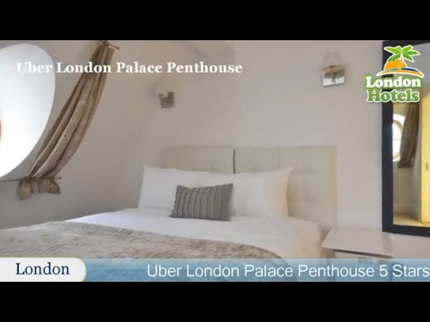 Uber London Palace Penthouse - London Hotels, UK