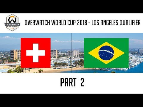 Switzerland vs Brazil (Part 2) | Overwatch World Cup 2018: Los Angeles Qualifier