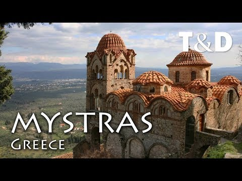Mystras - Greece Travel Guide - Travel & Discover