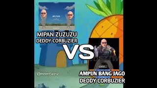 Download Mipan Zuzuzu Deddy Corbuzier VS DJ Ampun Bang Jago Deddy Corbuzier (Spongebob Version)