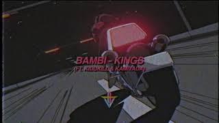 BAMBI - KINGS ft. KIDDKILL & Kamiyada (Prod. 8mc & Steelo Foreign)