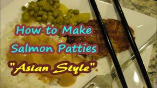Asian Style Salmon Patties / Soul Food Recipe