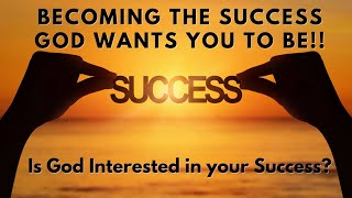 Sunday September 26, 2021 Becoming the Success God Wants you to be, Week 2