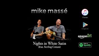 Nights in White Satin (acoustic Moody Blues cover) - Mike Massé and Sterling Cottam