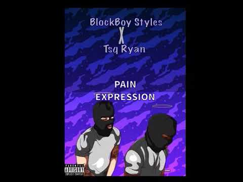 BlockBoy $tyles X Tsq Ryan - Pain Expression ( Official Audio)