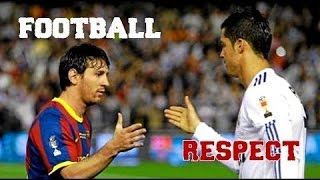 Respect in Football - Amazing Sportsmanship [Part 1]