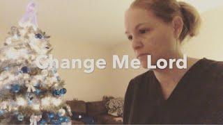 Change Me Lord