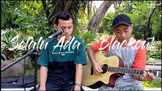 Selalu ada - Blackout Cover by Brojomukti