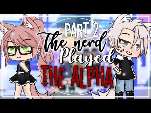 The Nerd Played The Alpha || GLMM || GachaLifeMiniMovie || Part 2 || NOT ORIGINAL ||