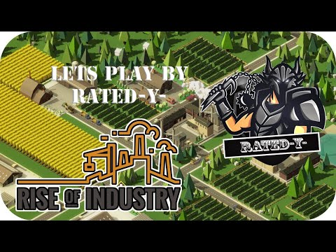 Lets Play Rise Of Industry - Tutorial Part 1 Newcomer |