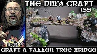 FALLEN TREE BRIDGE for Table Top Games (DM's Craft #155)