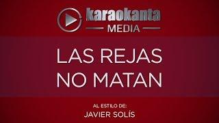 Karaokanta - Javier Solís - Las rejas no matan