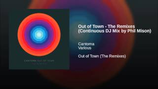 Out of Town - The Remixes (Continuous DJ Mix by Phil Mison)