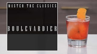 Master The Classics: Boulevardier