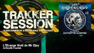 Download Anticptik Kaotek - L'Etrange Noël de Mr Djey - TrakkerSession MP3 song and Music Video