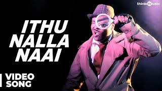 Download Hindi Video Songs - Ithu Nalla Naai Official Full Video Song - Moodar Koodam