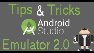 Android Studio Tips & Tricks - Android Emulator 2.0