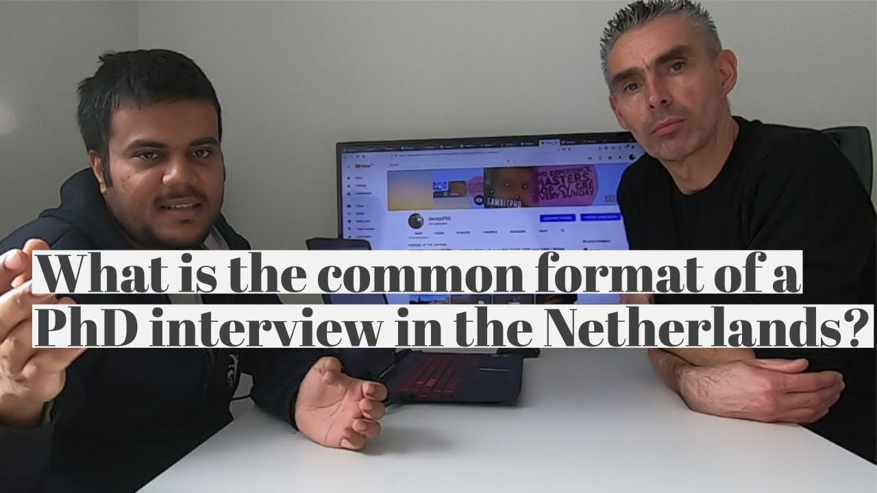 What is the format of a PhD interview in Netherlands? - FAQ Episode 7