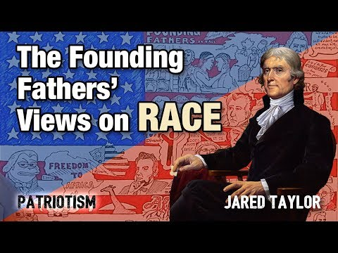 Were The Founding Fathers 'Racist'? | Jared Taylor