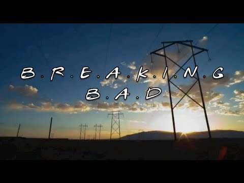 Breaking Bad Intro - Friends Style