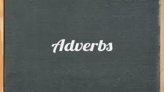 adverbs - English grammar tutorial video lesson
